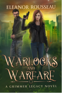 Warlocks & Warfare: A Grimmer Legacy novel