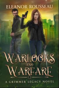 Warlocks & Warfare: A Grimmer Legacy novel