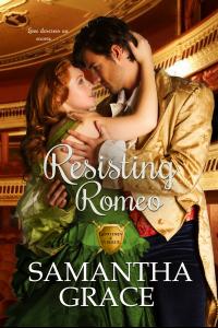 Resisting Romeo (Gentlemen of Intrigue Book 2)