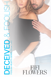 Deceived (Foolish Hearts) (Volume 2)