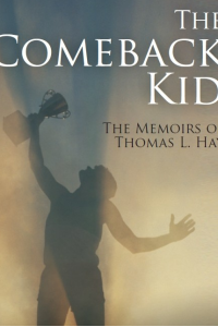 The Comeback Kid, Memoirs of Thomas L. Hay