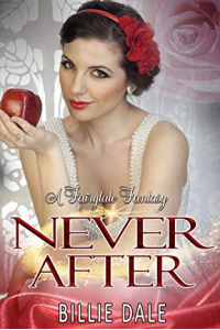 Never After: A Fairytale Inspired Romantic Comedy