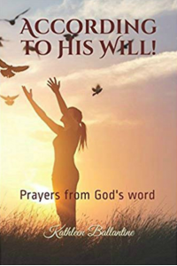 According to His Will~Prayers From God's Word