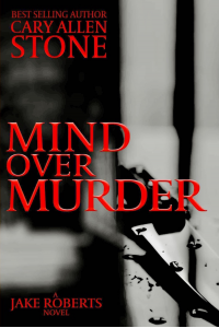 Mind Over Murder: A Jake Roberts Novel, Book 2