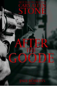 After the Goode: A Jake Roberts Novel, Book 3