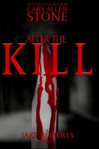 After the Kill: A Jake Roberts Novel, Book 4