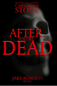 After You're Dead: A Jake Roberts Novel, Book 5