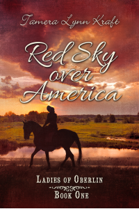 Red Sky Over America (Ladies of Oberlin Book 1)