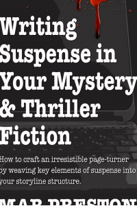Writing Suspense in Your Mystery & Thriller Fiction