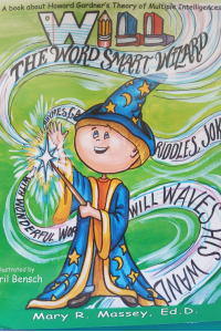 Will, the Word SMART Wizard: A book about Howard Gardner's Theory of Multiple Intelligences (SMART Parts) (Volume 2)