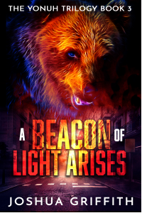 A Beacon of Light Arises (The Yonuh Trilogy Book 3)