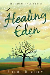 Healing Eden (The Eden Hall Series Book 3)