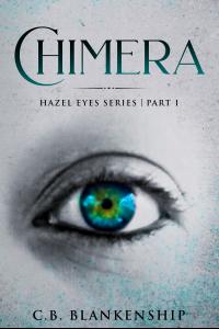 Chimera: Hazel Eyes Series • Part I
