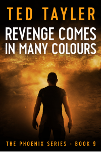 Revenge Comes In Many Colours: The Phoenix Series Book 9