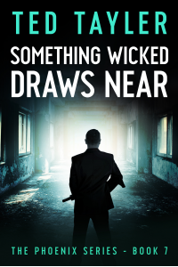 Something Wicked Draws Near: The Phoenix Series Book 7