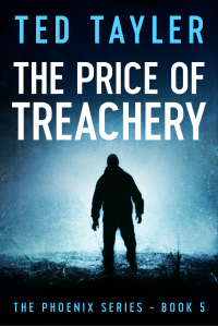 The Price Of Treachery: The Phoenix Series Book 5