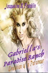 Gabriella's Paradise Ranch (Evolution of a Paramour)
