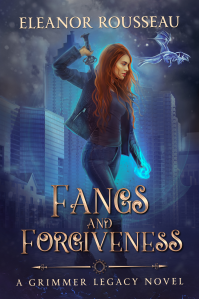 Fangs and Forgiveness: A Grimmer Legacy Novel