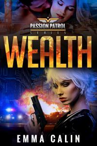 Wealth: Hot Cops. Hot Crime. Hot Romance.