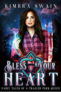 Bless Your Heart (Fairy Tales of a Trailer Park Queen Book 1)
