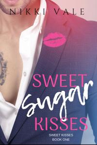 Sweet Sugar Kisses (Sweet Kisses Book 1)