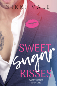 Sweet Sugar Kisses (Sweet Kisses Book 1) - Published on Mar, 2016