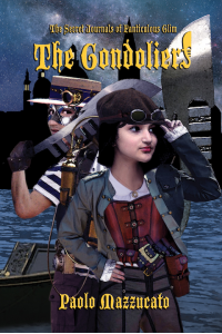 The Gondoliers: The Secret Journals of Fanticulous Glim