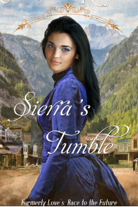 Sierra's Tumble, formerly Love's Race to the Future