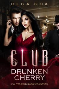 CLUB DRUNKEN CHERRY: A Mafia Dark Romance (Fighters with Darkness Book 1)