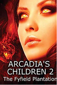 Arcadia's Children 2: The Fyfield Plantaion