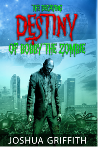 The Decaying Destiny of Bobby the Zombie