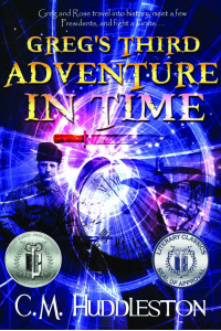 Greg's Third Adventure in Time: A Time Travel Adventure for Children Where Greg encounters Native Americans, the Revolutionary War, and Theodore Roosevelt (Adventures in Time Book 3) - Published on Dec, 2016