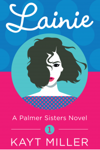 Lainie: The Palmer Sisters Book 1