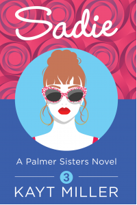 Sadie: The Palmer Sisters Book 3
