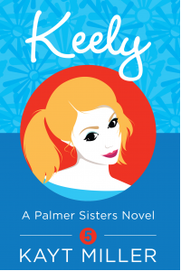Keely: The Palmer Sisters Book 5