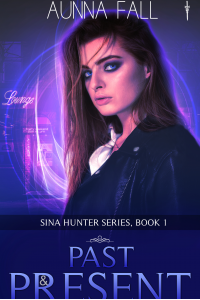 Past and Present: Sina Hunter Series, #1 - Published on Mar, 2020