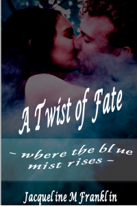 A Twist OF Fate: Where The Blue Mist Rises