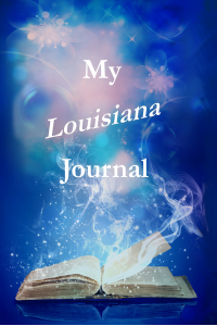 My Louisiana Journal