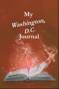 My Washington, D.C. Journal (Pambling Roads)