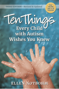 Ten Things Every Child with Autism Wishes You Knew, Third Edition
