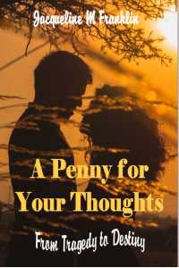 A Penny For Your Thoughts: Tragedy to Destiny....