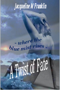 A Twist OF Fate: Where The Blue Mist Rises