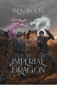 The Imperial Dragon (Tales of the Lianshi Book 2) - Published on Jun, 2021