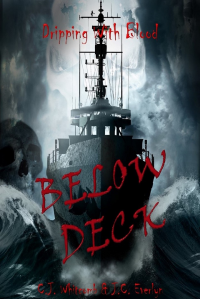 Dripping With Blood: Below Deck