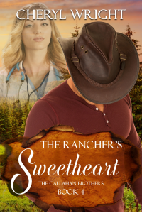 The Rancher's Sweetheart (Callahan Brothers Book 4)