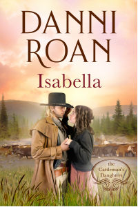 Isabella: Book Four: The Cattleman's Daughters - Published on Mar, 2016