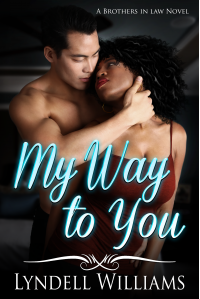 My Way to You (Brothers in Law Book 1) - Published on Dec, 2018