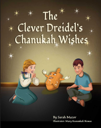 The Clever Dreidel's Chanukah Wishes: Picture Book that teaches kids about gratitude and compassion (Jewish Holiday Books for Children 3) - Published on Oct, 2015