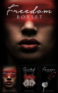 Freedom Trilogy Box set: Freedom, Twisted Freedom, Forever Free - Published on Sep, 2019