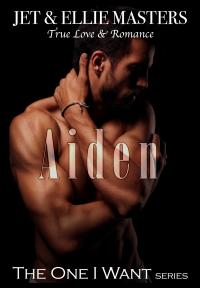 Aiden & Ariel: The One I Want series - Published on May, 2019